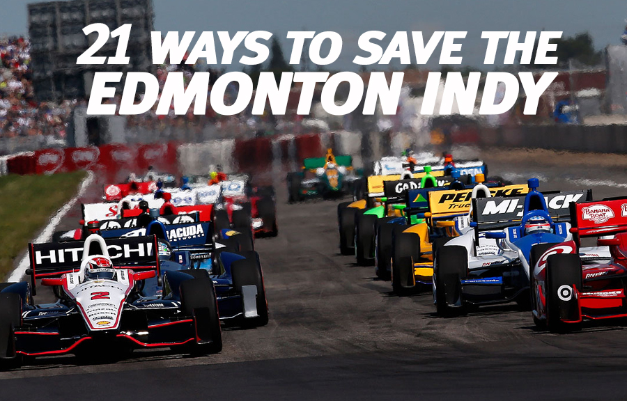 21 Ways to Save Edmonton Indy